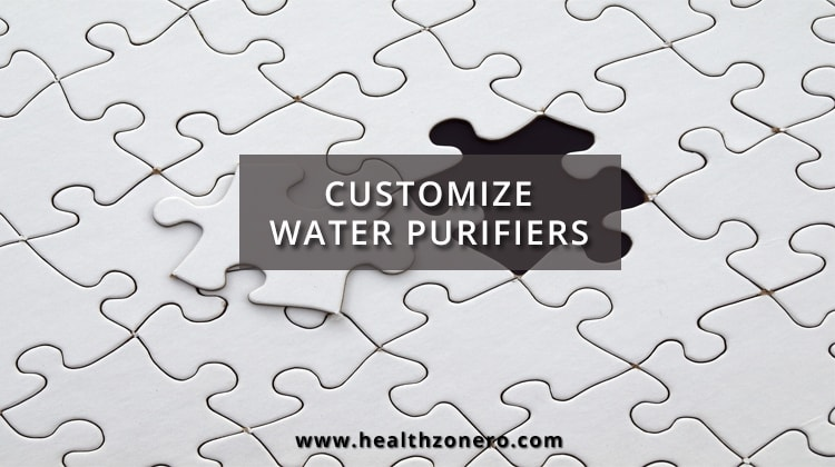 What to consider when Customizing Water Purifier?