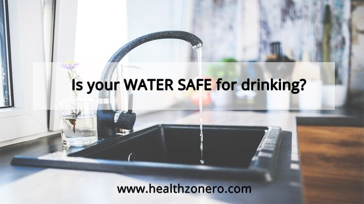 Is your Water Safe for drinking?