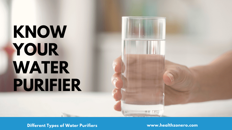 Know your Water Purifier - Health Zone RO