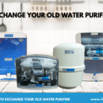 Top 7 Reasons to Exchange your Old Water Purifier